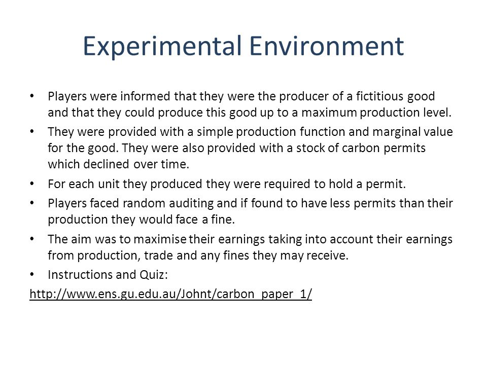Experimental Environment Players were informed that they were the producer of a fictitious good and that they could produce this good up to a maximum production level.
