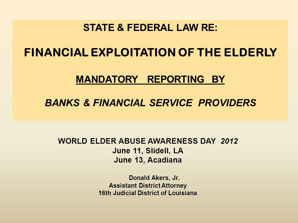 WORLD ELDER ABUSE AWARENESS DAY 2012 June 11, Slidell, LA June 13, Acadiana Donald Akers, Jr.