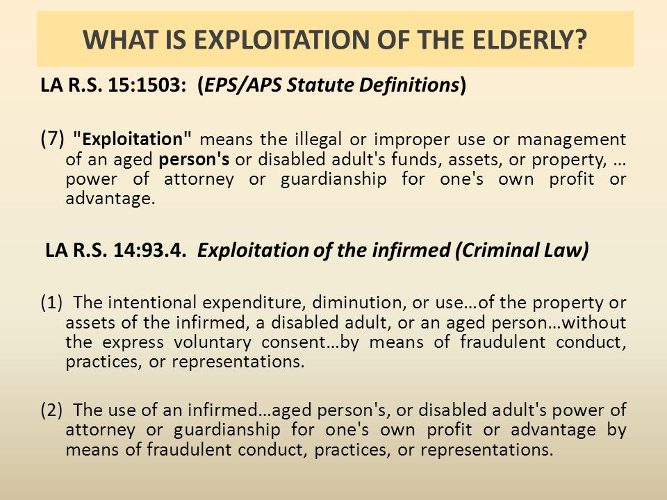 WHAT IS EXPLOITATION OF THE ELDERLY. LA R.S.