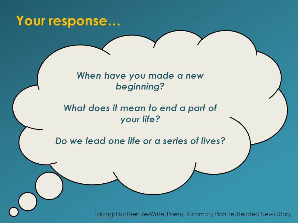 Your response… When have you made a new beginning.
