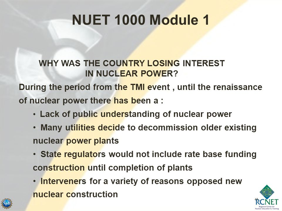 48 NUET 1000 Module 1 WHY WAS THE COUNTRY LOSING INTEREST IN NUCLEAR POWER.
