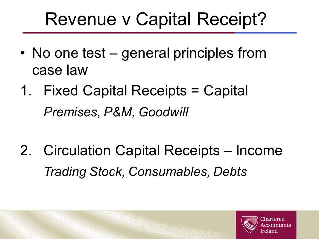 Revenue v Capital Receipt.
