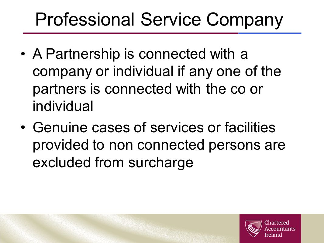 Professional Service Company A Partnership is connected with a company or individual if any one of the partners is connected with the co or individual