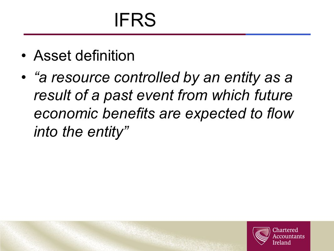IFRS Asset definition a resource controlled by an entity as a result of a past event from which future economic benefits are expected to flow into the entity