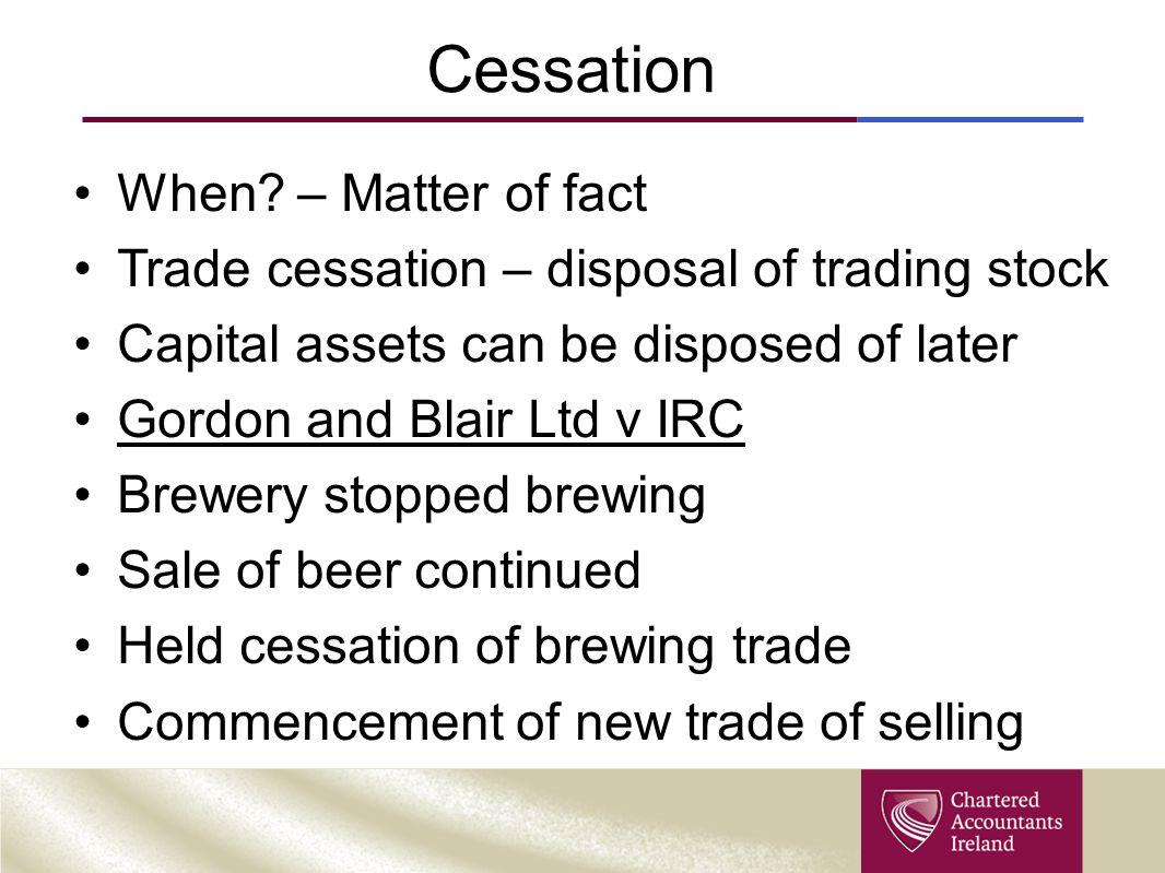 Cessation When.