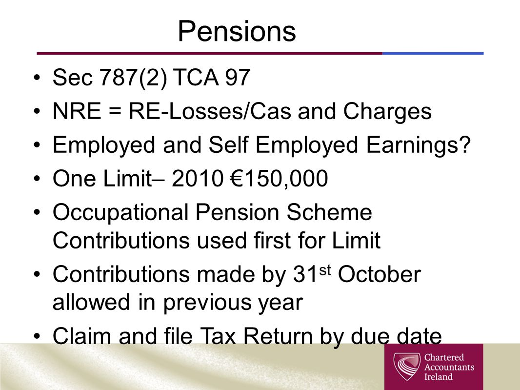 Pensions Sec 787(2) TCA 97 NRE = RE-Losses/Cas and Charges Employed and Self Employed Earnings.