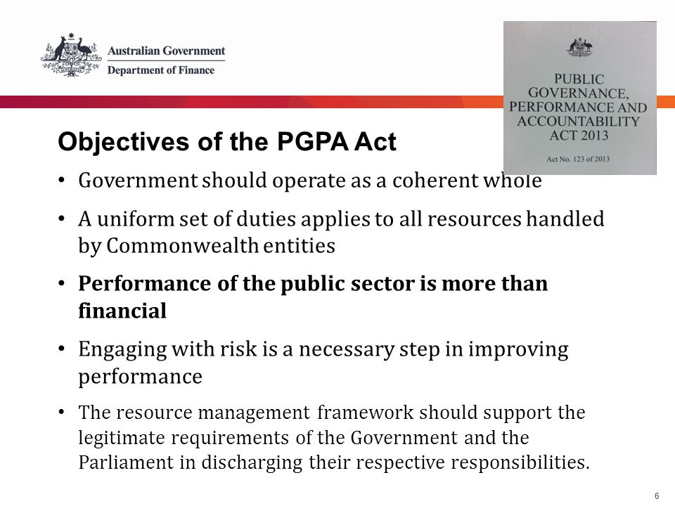17 Enhanced legislative requirements Planned Performance Portfolio Budget Statement (PBS) Outlines Government's planned activities and resources sought Corporate Plan (new) Central repository of information regarding corporate governance, human resources and financial management.