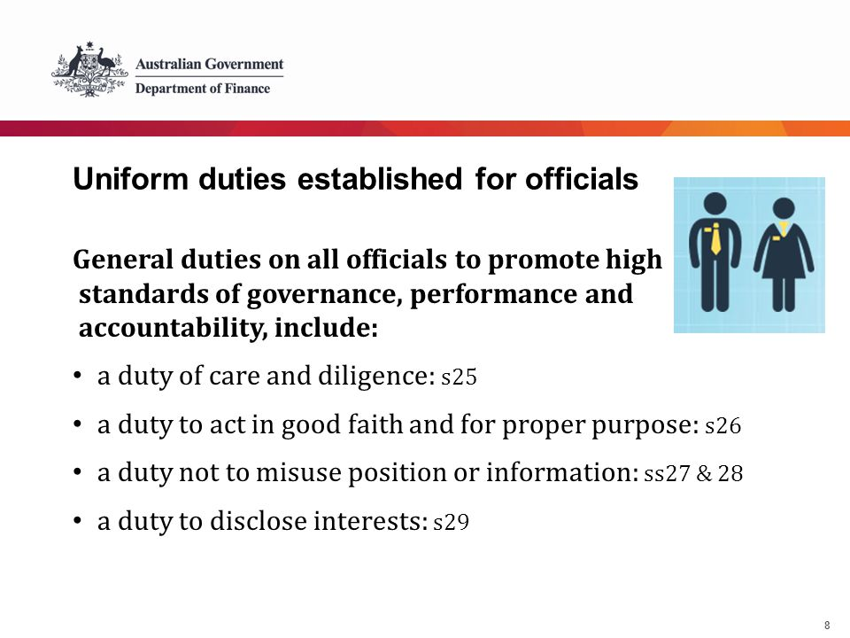 8 Uniform duties established for officials General duties on all officials to promote high standards of governance, performance and accountability, in
