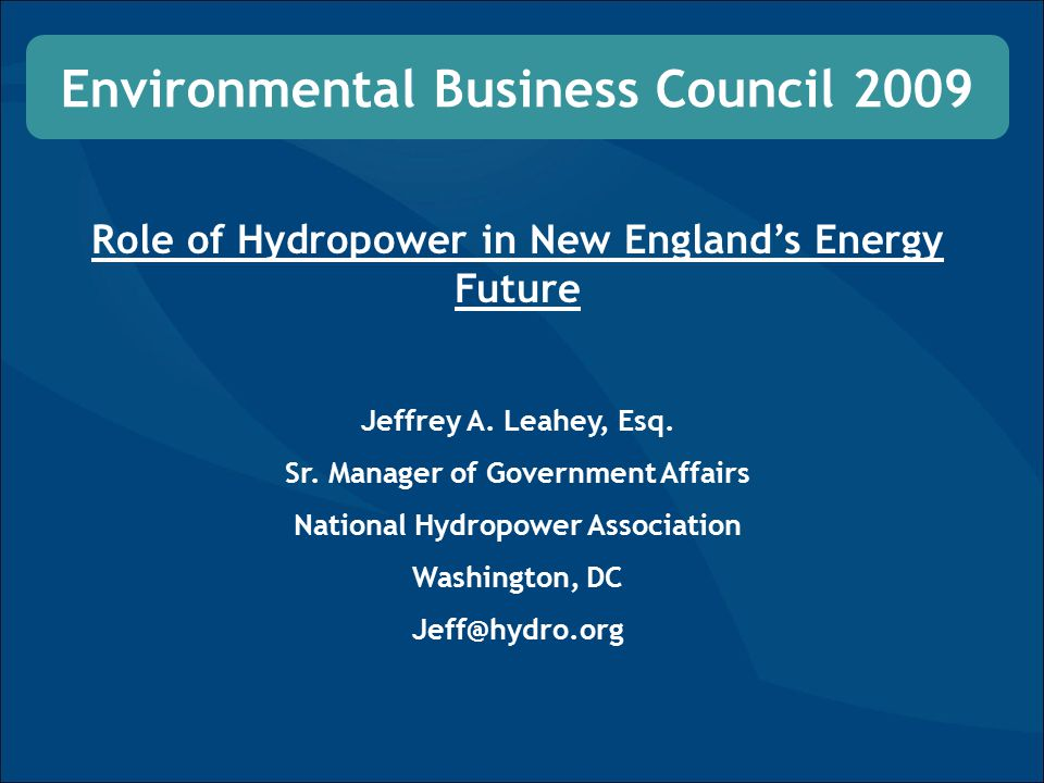 Role of Hydropower in New England's Energy Future Jeffrey A.