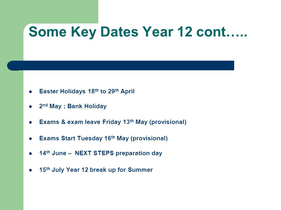 Some Key Dates Year 12 cont…..