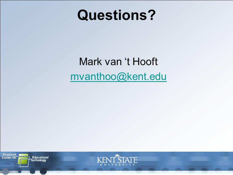 Questions Mark van 't Hooft mvanthoo@kent.edu
