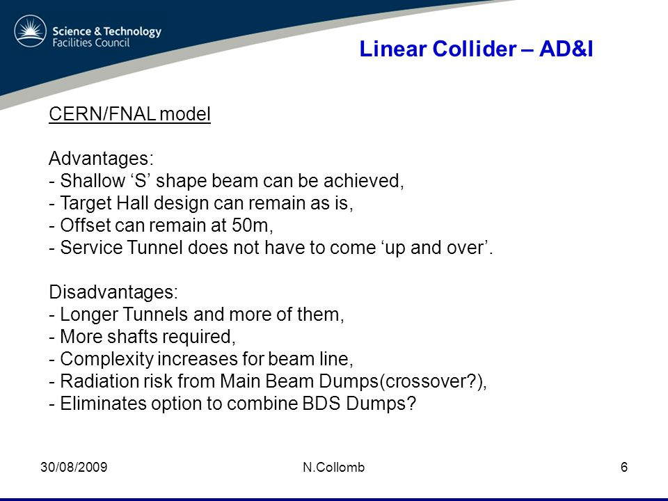 30/08/2009N.Collomb7 Linear Collider – AD&I Can we make a decision soon as to the side of the Damping Ring.