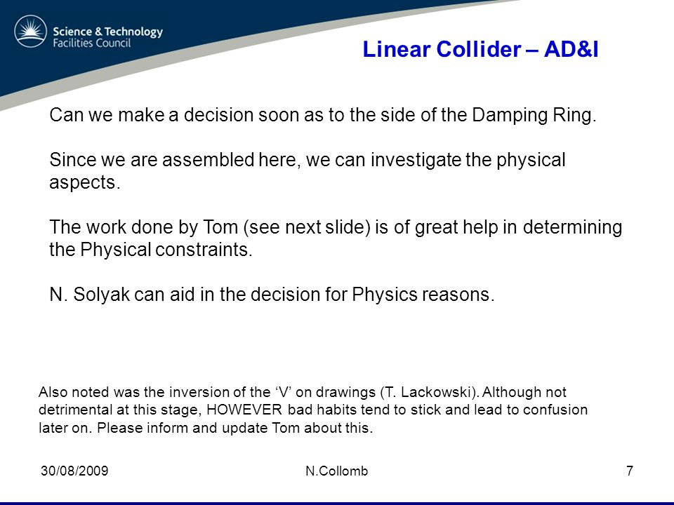 30/08/2009N.Collomb8 Linear Collider – AD&I Tom's Layout Incorrect Information.