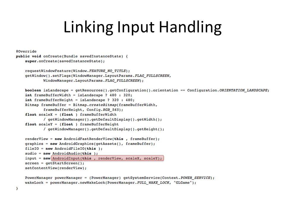 Linking Input Handling