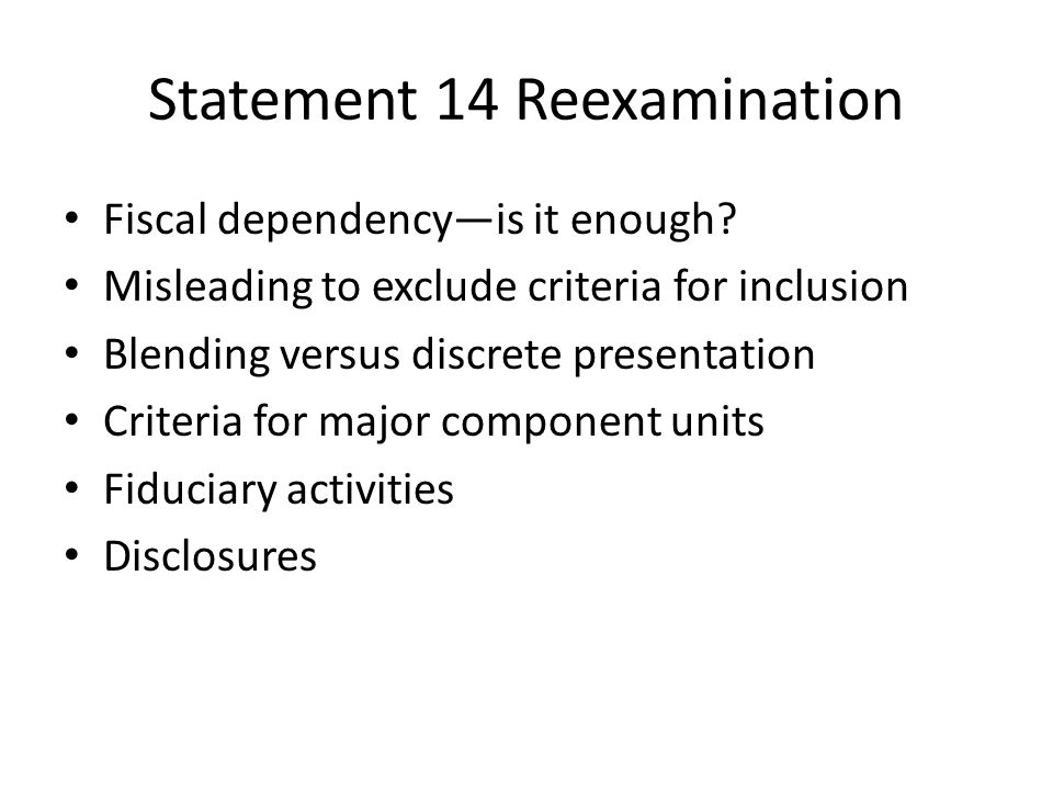 Statement 14 Reexamination Fiscal dependency—is it enough.
