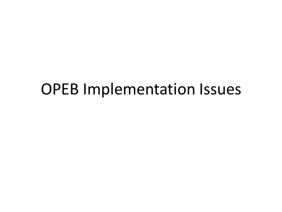 OPEB Implementation Issues