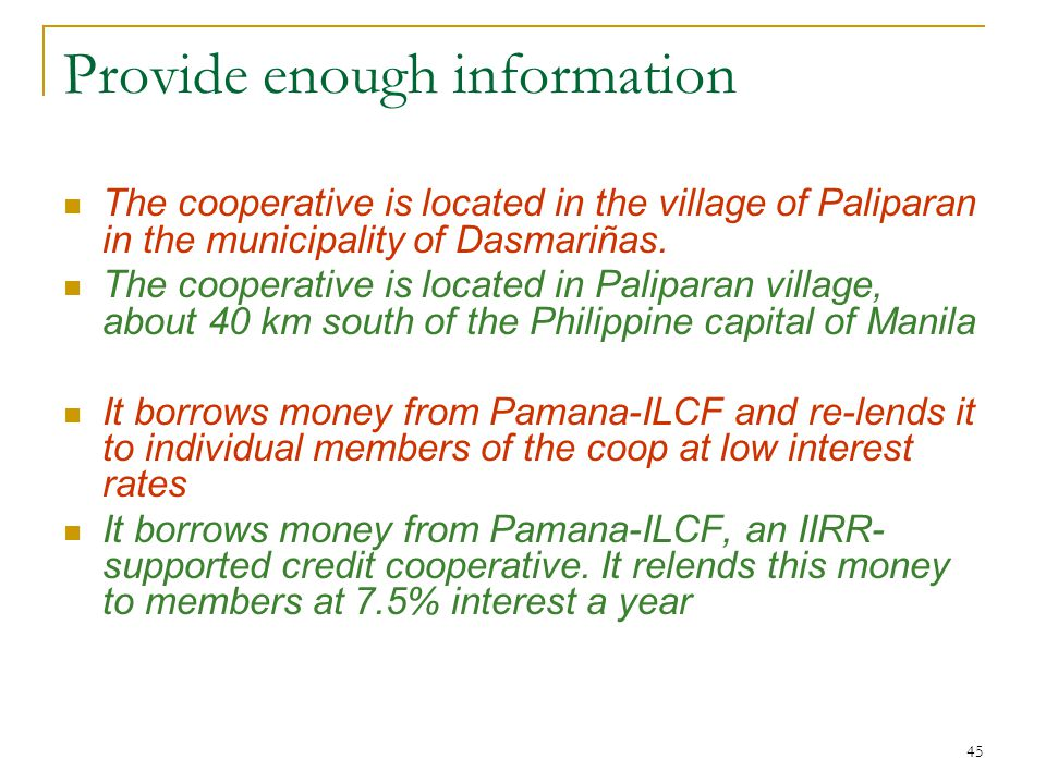 45 Provide enough information The cooperative is located in the village of Paliparan in the municipality of Dasmariñas.