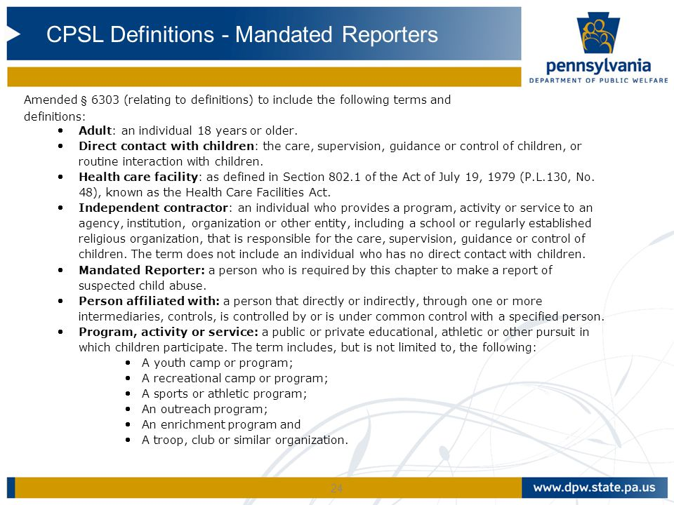 24 Amended § 6303 (relating to definitions) to include the following terms and definitions: Adult: an individual 18 years or older.