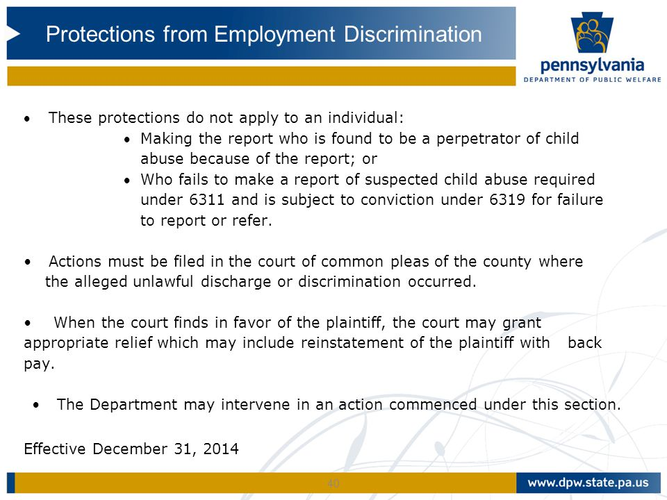 40 These protections do not apply to an individual: Making the report who is found to be a perpetrator of child abuse because of the report; or Who fails to make a report of suspected child abuse required under 6311 and is subject to conviction under 6319 for failure to report or refer.