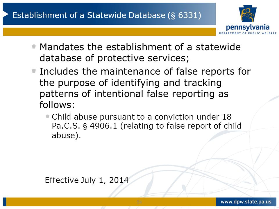Mandates the establishment of a statewide database of protective services; Includes the maintenance of false reports for the purpose of identifying an