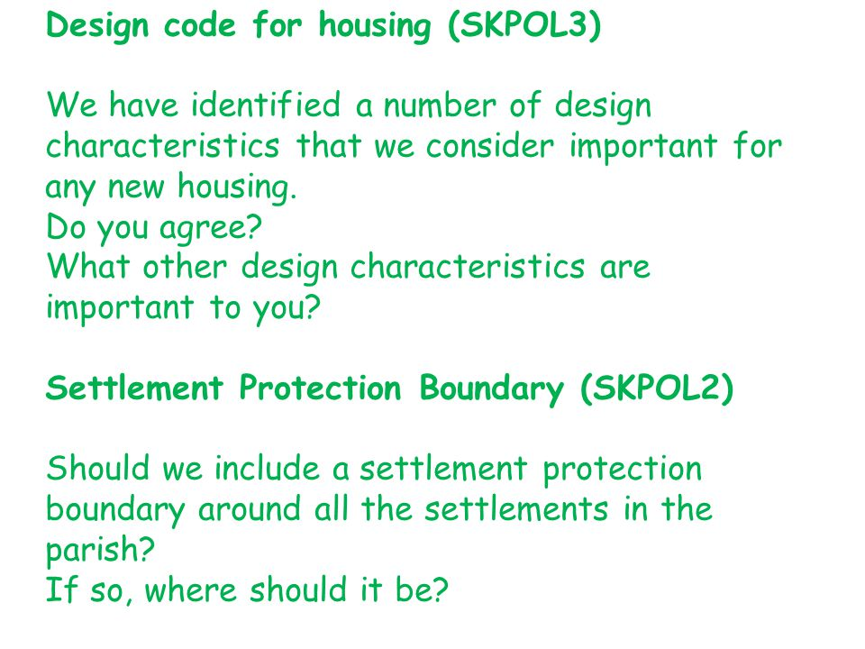 Design code for housing (SKPOL3) We have identified a number of design characteristics that we consider important for any new housing.