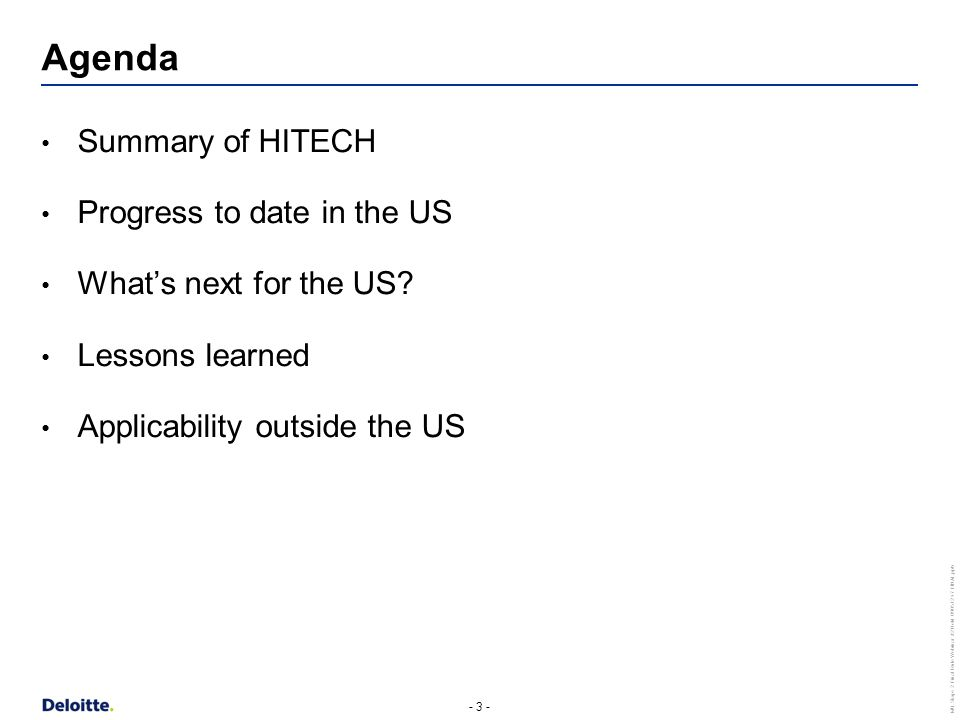 - 3 - MU Stage 2 Final Rule Webinar #2 Held 090512 v7 FINAL.pptx Summary of HITECH Progress to date in the US What's next for the US.