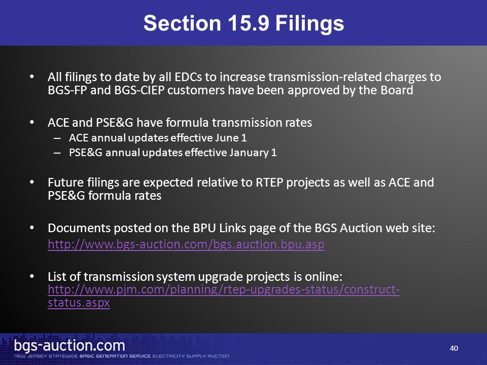 Section 15.9 Filings All filings to date by all EDCs to increase transmission-related charges to BGS-FP and BGS-CIEP customers have been approved by t