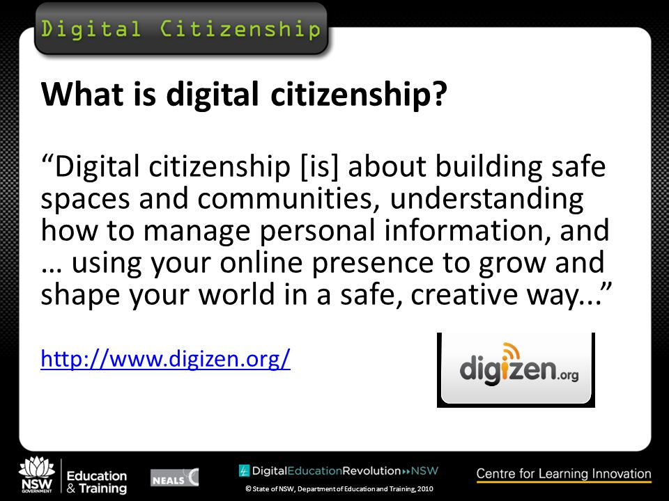 © State of NSW, Department of Education and Training, 2010 What is digital citizenship.