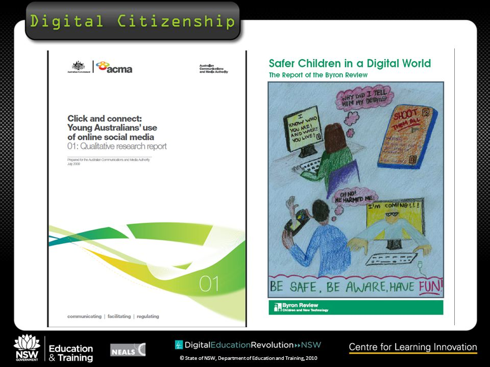 © State of NSW, Department of Education and Training, 2010 Shaping behaviour in a digital world With students spending significant time in both the real and virtual worlds, it is becoming important for schools to teach young people what it means to be a good digital citizen and to be safe and responsible users of the internet.