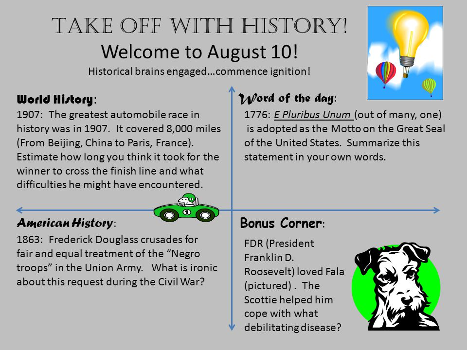 Take off with history.Welcome to August 11. Historical brains engaged…commence ignition.