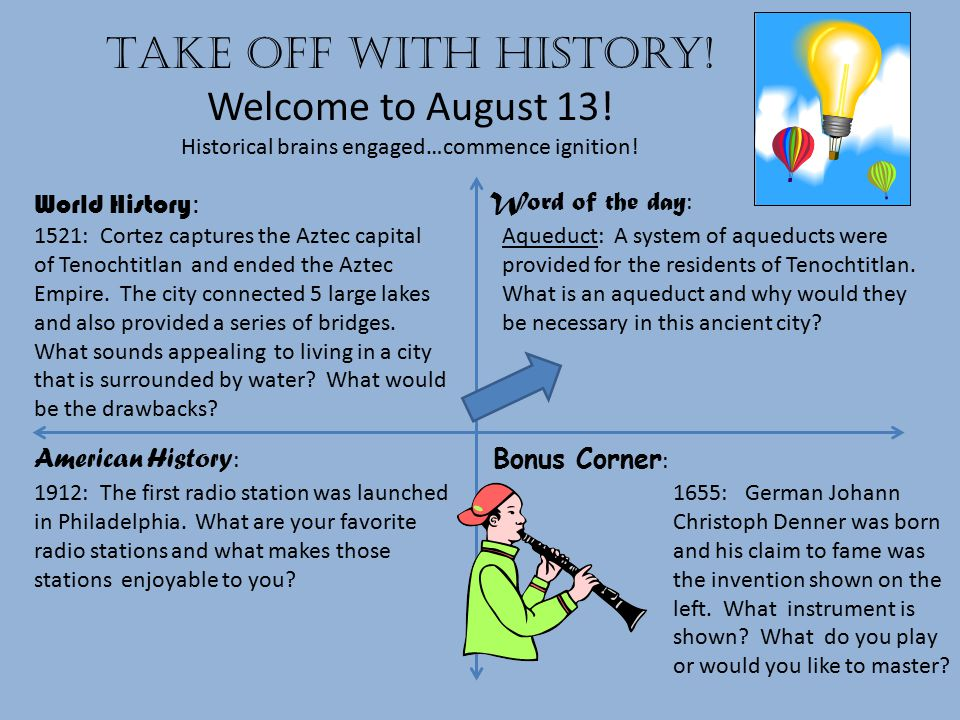 Take off with history.Welcome to August 14. Historical brains engaged…commence ignition.
