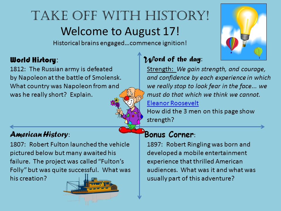 Take off with history.Welcome to August 18. Historical brains engaged…commence ignition.