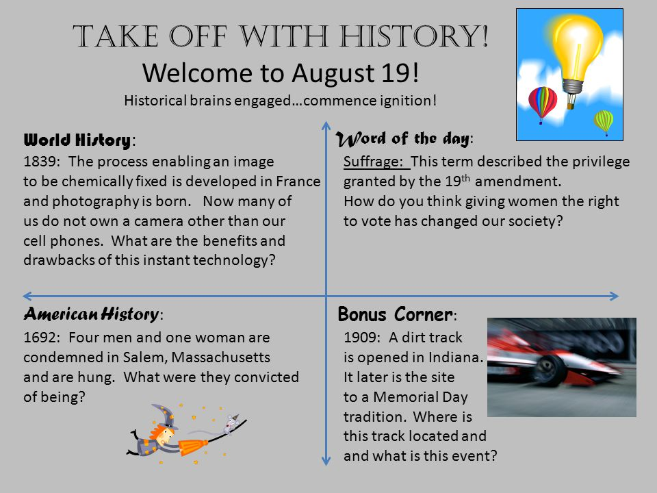 Take off with history.Welcome to August 20. Historical brains engaged…commence ignition.