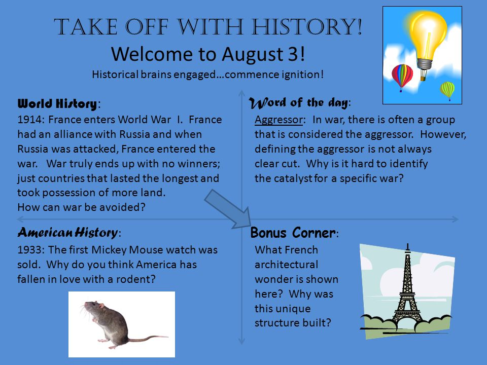 Take off with history.Welcome to August 4. Historical brains engaged…commence ignition.