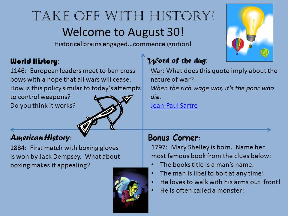 Take off with history.Welcome to August 31. Historical brains engaged…commence ignition.