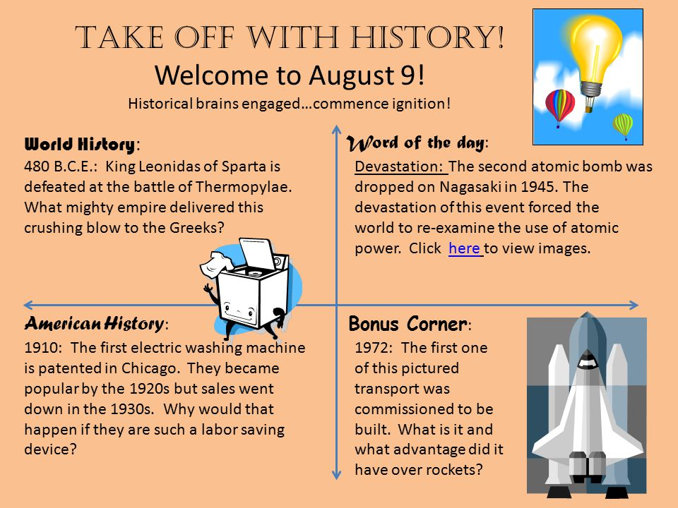 Take off with history.Welcome to August 10. Historical brains engaged…commence ignition.