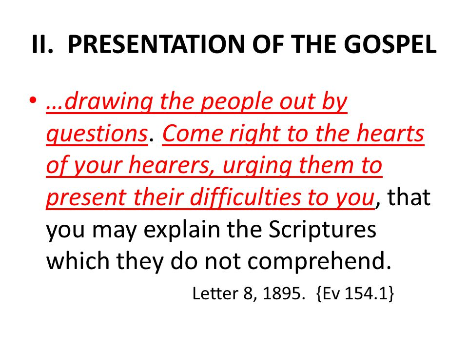 II. PRESENTATION OF THE GOSPEL …drawing the people out by questions.