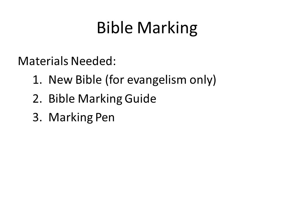 Bible Marking Materials Needed: 1. New Bible (for evangelism only) 2.