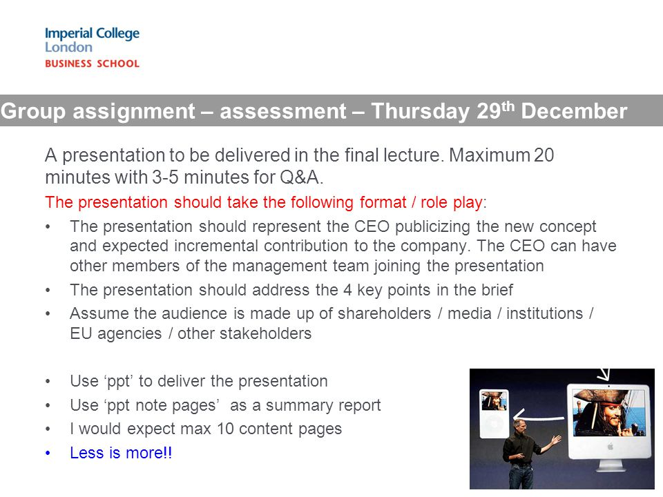 Group assignment – assessment – Thursday 29 th December A presentation to be delivered in the final lecture.
