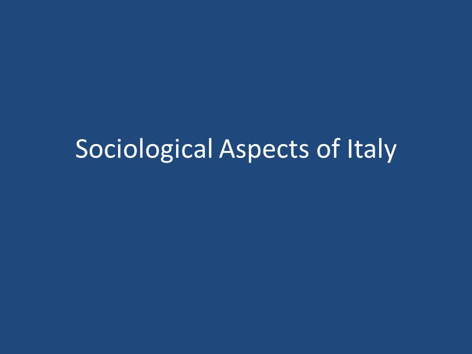 Sociological Aspects of Italy