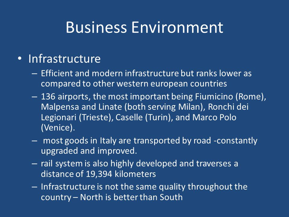 Business Environment Infrastructure – Efficient and modern infrastructure but ranks lower as compared to other western european countries – 136 airpor