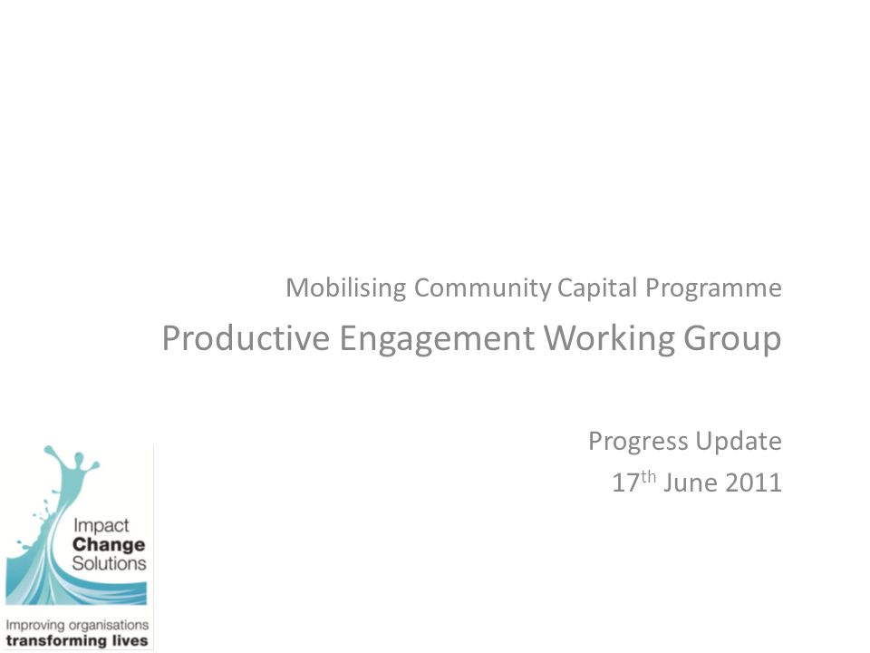 Purpose The purpose of this report is to update members of the Productive Engagement Working Group and the Market Shaping Task & Finish Group on progress made since the last Working Group meeting on 12 th April 2011.