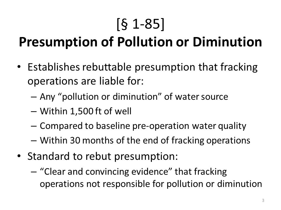 [§ 1-87] Water Quality Investigation and Enforcement No person shall allow HVHHF operations to violate Section 12 of the Illinois Environmental Protection Act – IEPA has duty to investigate complaints of violations Section 12 of IEP Act prohibits discharges of contaminants to waters without an IEPA permit, or so as to cause water pollution Permittee must reimburse IEPA for costs of cleanup of water pollution caused by HVHHF operations – Applies to either pollution or diminution under this Act, or a Section 12 water pollution violation 4