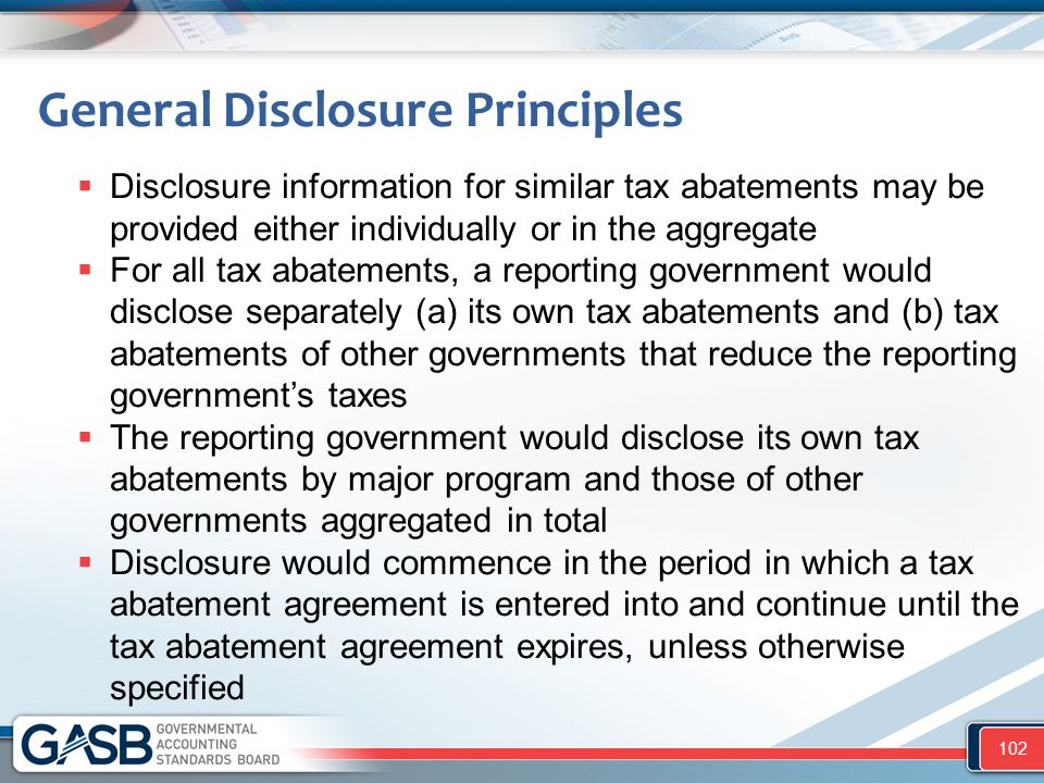  Disclosure information for similar tax abatements may be provided either individually or in the aggregate  For all tax abatements, a reporting gove