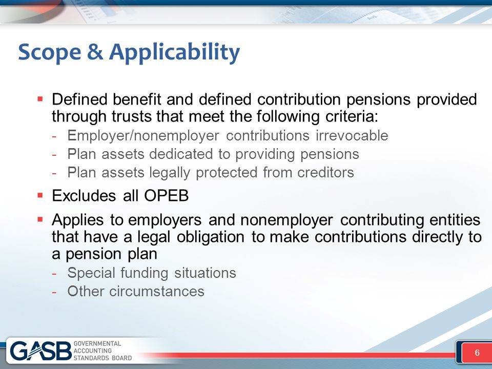 Other Proposals  Fiduciary fund types: -New definitions for pension trust funds, investment trust funds, and private-purpose trust funds that focus on the resources that should be reported within each.