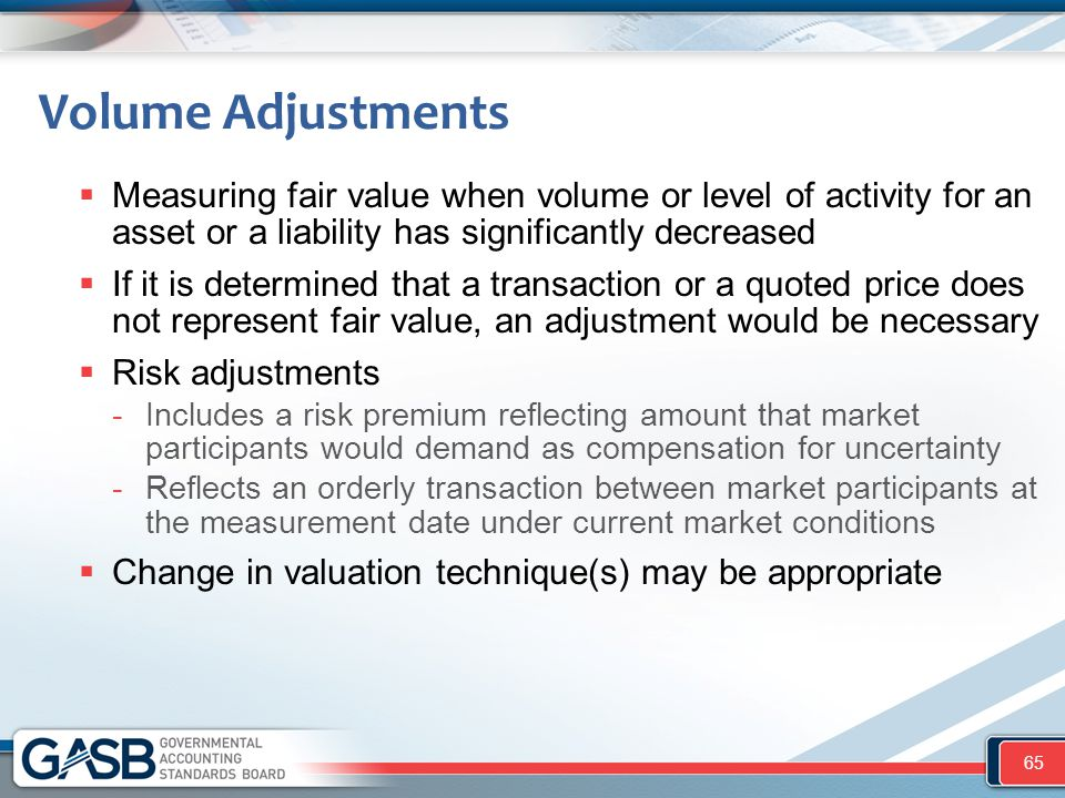  Measuring fair value when volume or level of activity for an asset or a liability has significantly decreased  If it is determined that a transacti