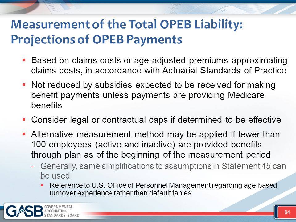 Measurement of the Total OPEB Liability: Projections of OPEB Payments  Based on claims costs or age-adjusted premiums approximating claims costs, in