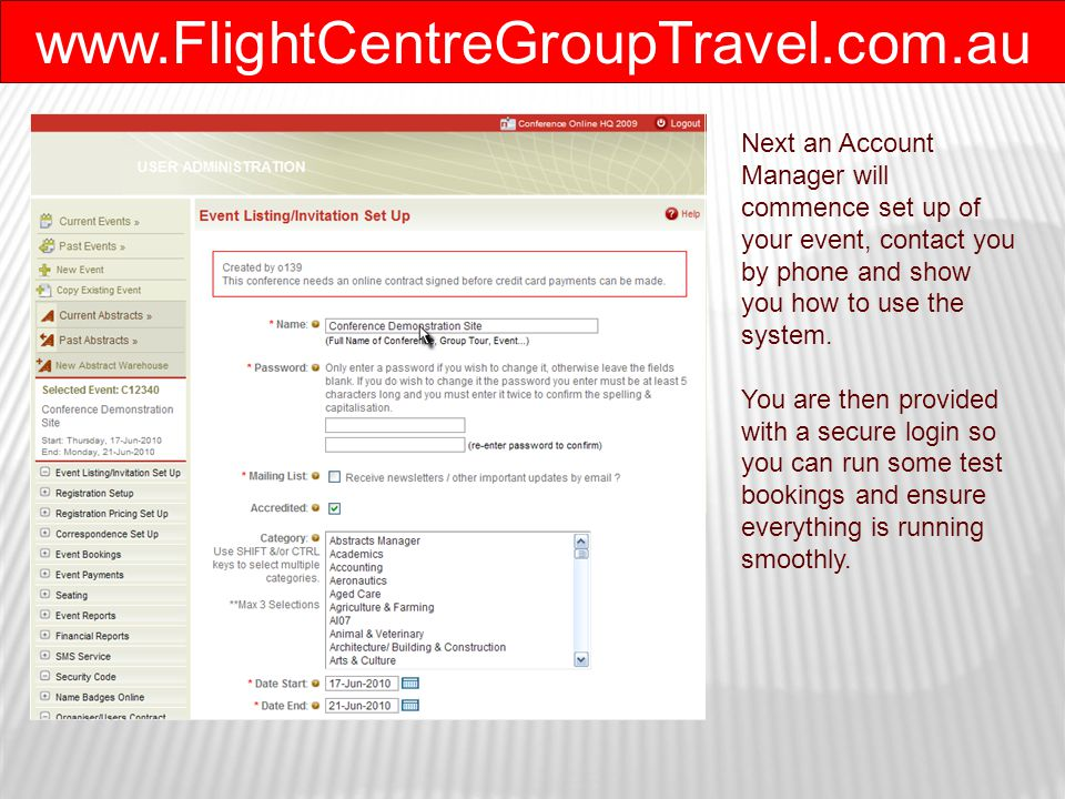 www.FlightCentreGroupTravel.com.au Finally, you can email or call when you're ready to take bookings.