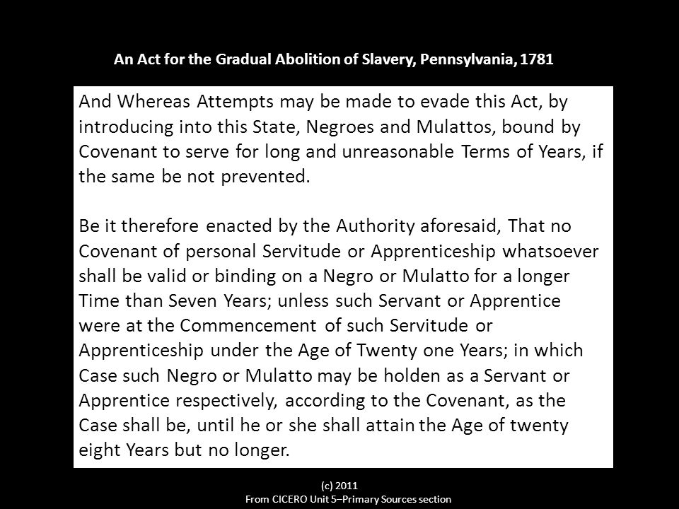 And Whereas Attempts may be made to evade this Act, by introducing into this State, Negroes and Mulattos, bound by Covenant to serve for long and unreasonable Terms of Years, if the same be not prevented.