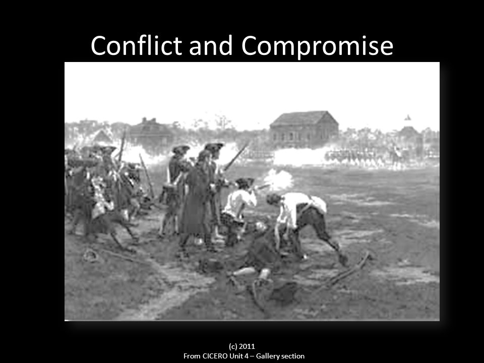 Conflict and Compromise From CICERO Unit 4 – Gallery section (c) 2011